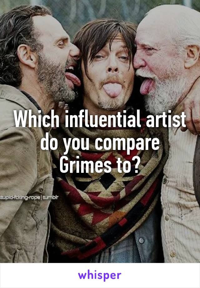 Which influential artist do you compare Grimes to?