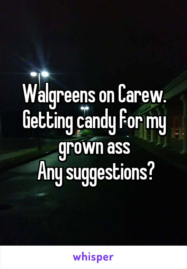 Walgreens on Carew. Getting candy for my grown ass  Any suggestions?
