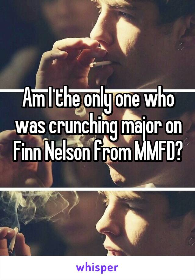 Am I the only one who was crunching major on Finn Nelson from MMFD?
