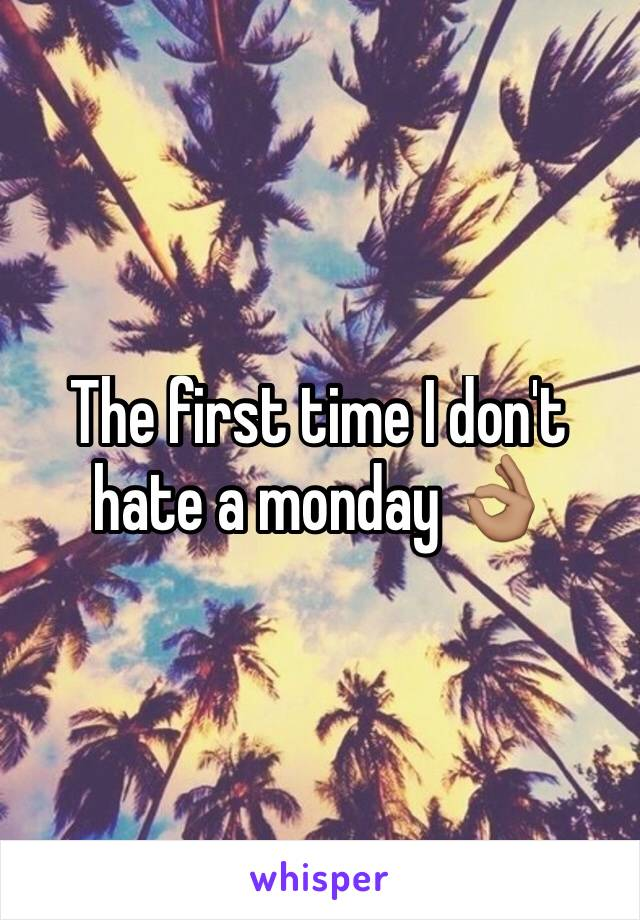 The first time I don't hate a monday 👌🏽