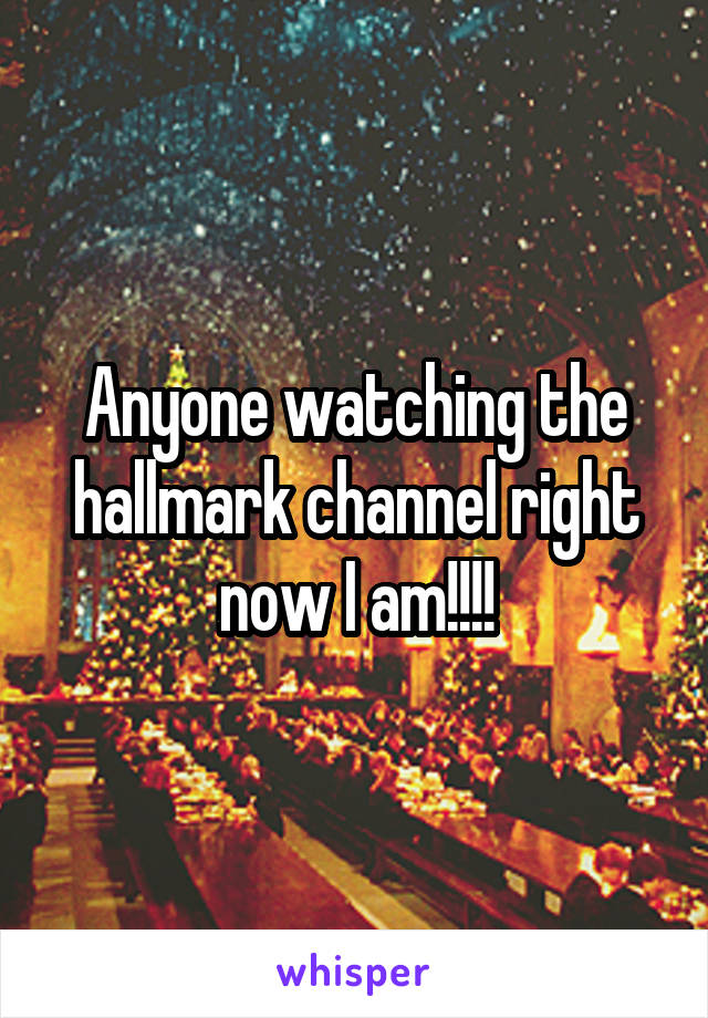 Anyone watching the hallmark channel right now I am!!!!