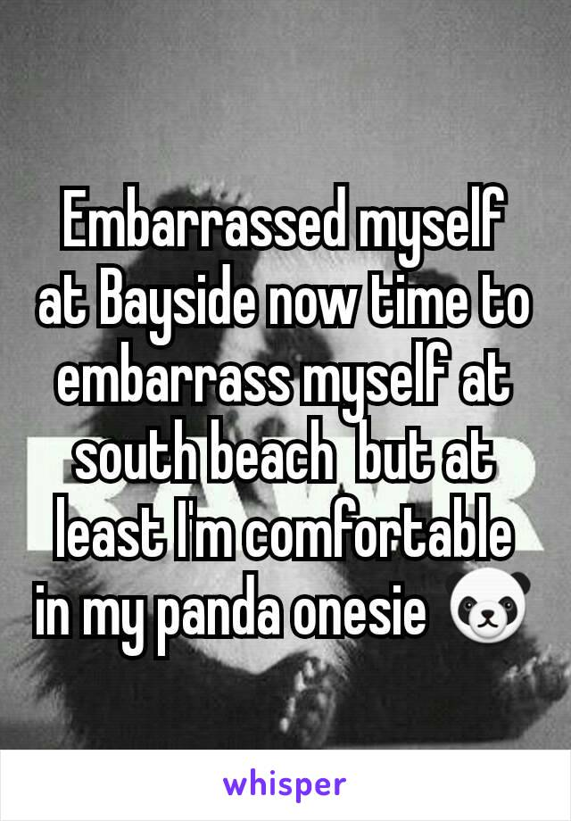 Embarrassed myself at Bayside now time to embarrass myself at south beach  but at least I'm comfortable in my panda onesie 🐼