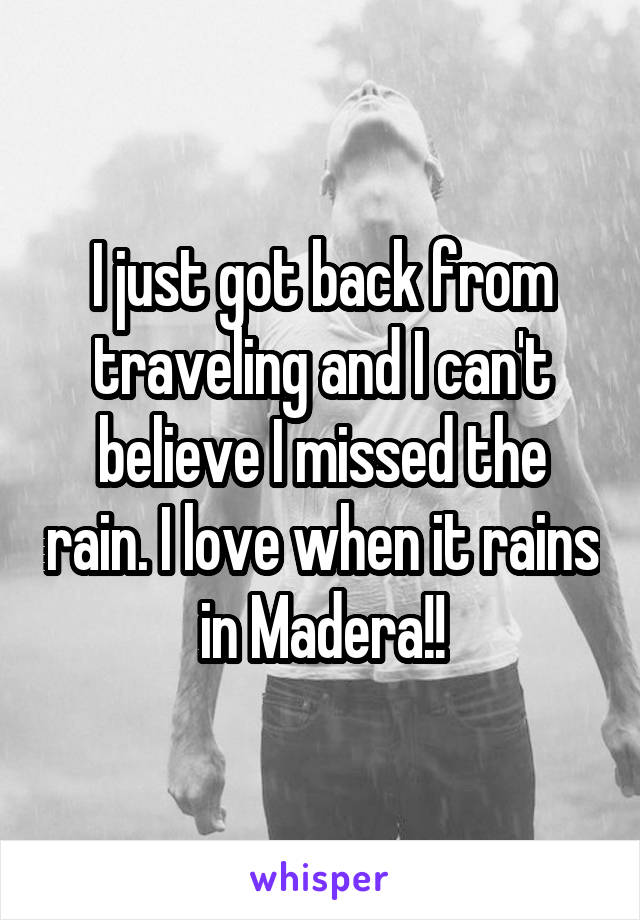 I just got back from traveling and I can't believe I missed the rain. I love when it rains in Madera!!