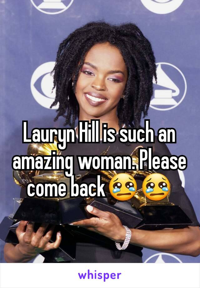 Lauryn Hill is such an amazing woman. Please come back😢😢
