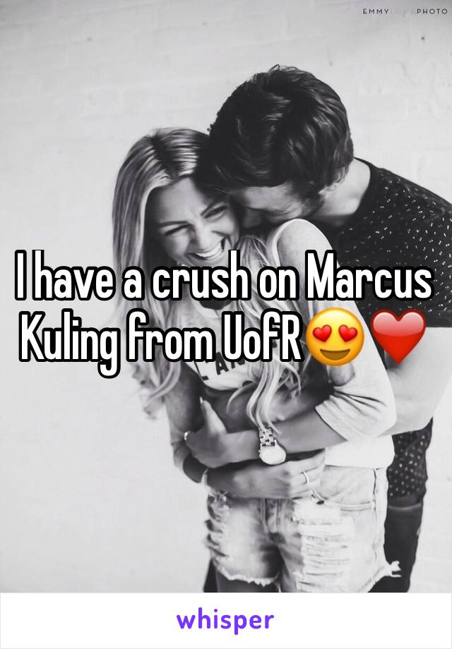 I have a crush on Marcus Kuling from UofR😍❤️