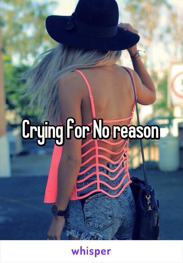 Crying for No reason