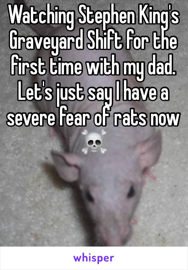 Watching Stephen King's Graveyard Shift for the first time with my dad. Let's just say I have a severe fear of rats now ☠️