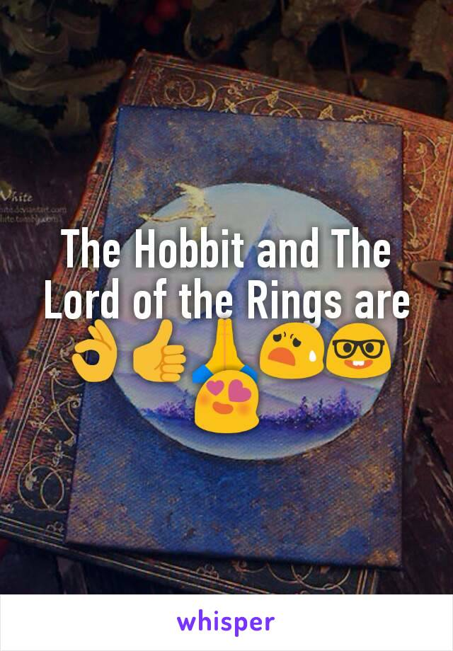 The Hobbit and The Lord of the Rings are 👌👍🙏😧🤓😍