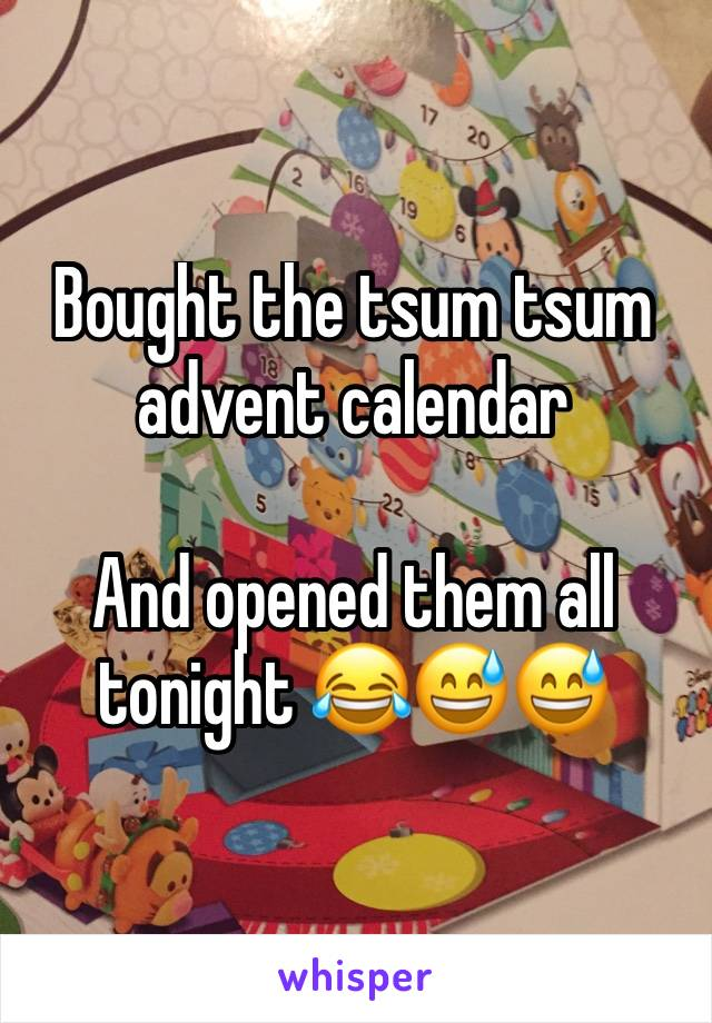 Bought the tsum tsum advent calendar  And opened them all tonight 😂😅😅