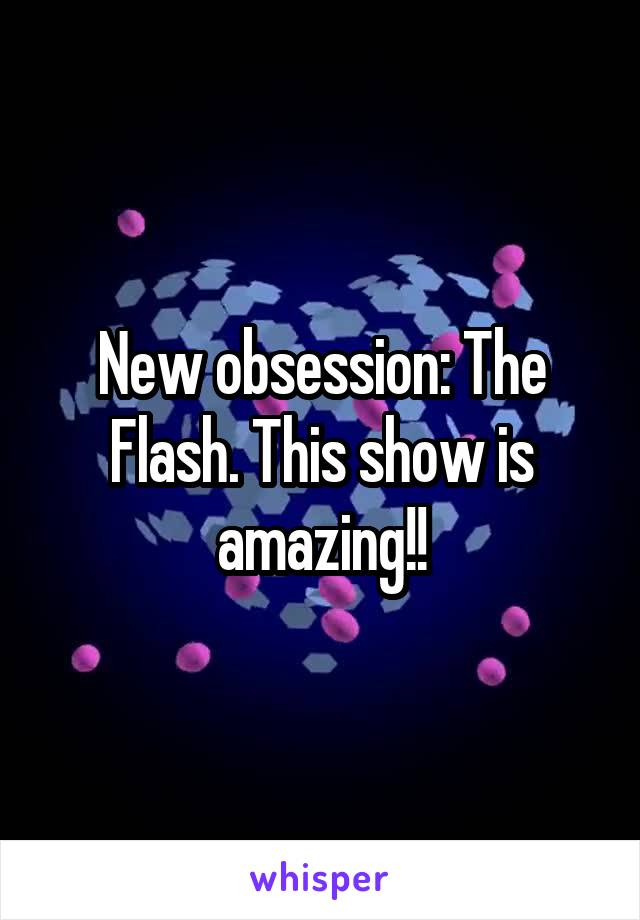 New obsession: The Flash. This show is amazing!!