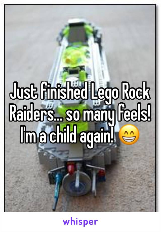 Just finished Lego Rock Raiders... so many feels! I'm a child again! 😁