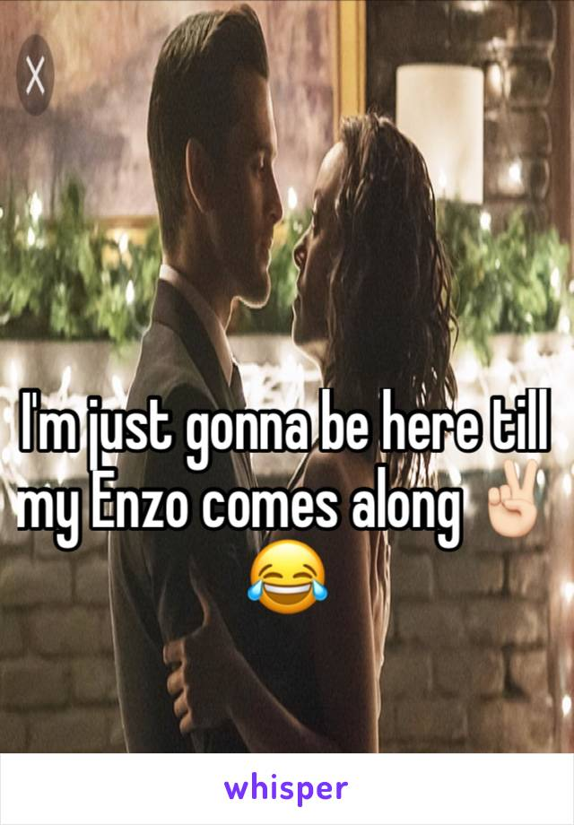 I'm just gonna be here till my Enzo comes along ✌🏻️😂