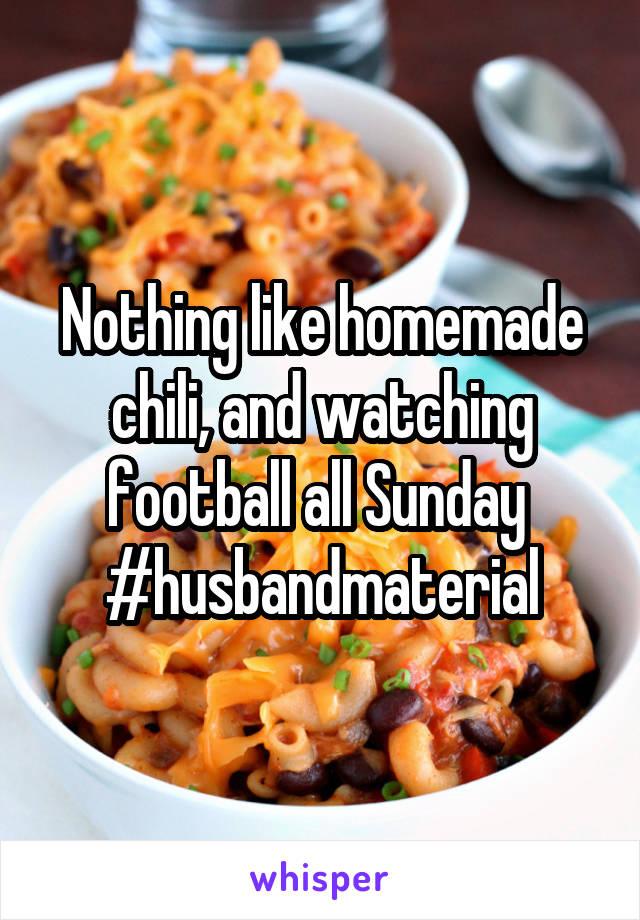 Nothing like homemade chili, and watching football all Sunday  #husbandmaterial