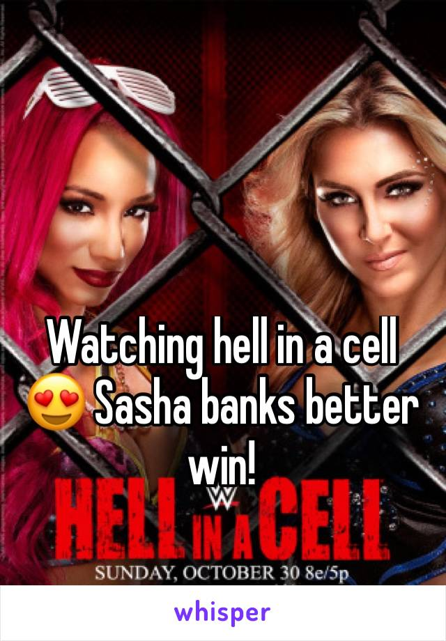 Watching hell in a cell 😍 Sasha banks better win!