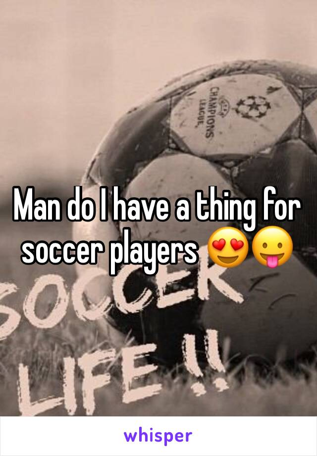 Man do I have a thing for soccer players 😍😛