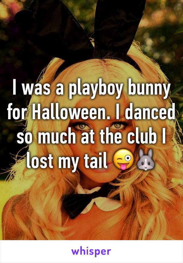 I was a playboy bunny for Halloween. I danced so much at the club I lost my tail 😜🐰