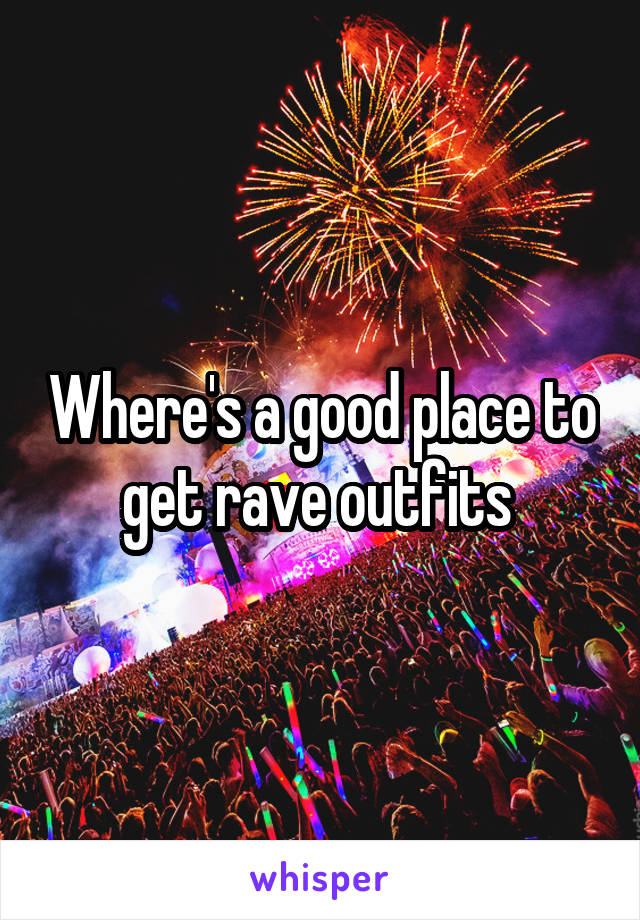 Where's a good place to get rave outfits