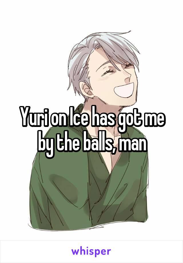 Yuri on Ice has got me by the balls, man