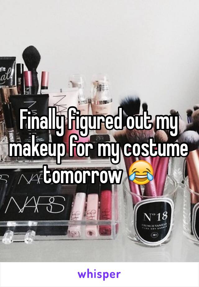 Finally figured out my makeup for my costume tomorrow 😂