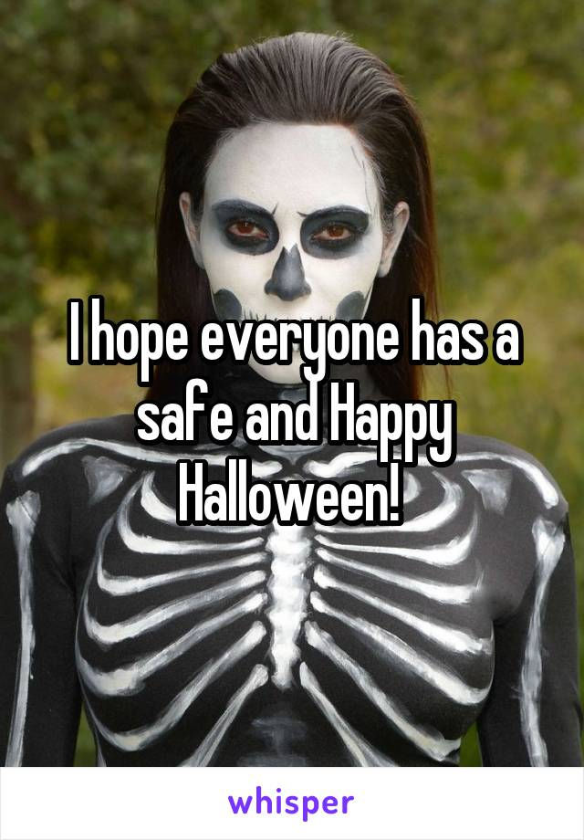 I hope everyone has a safe and Happy Halloween!