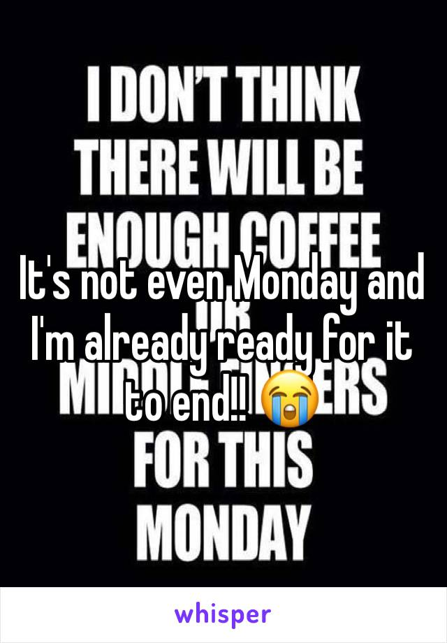 It's not even Monday and I'm already ready for it to end!! 😭
