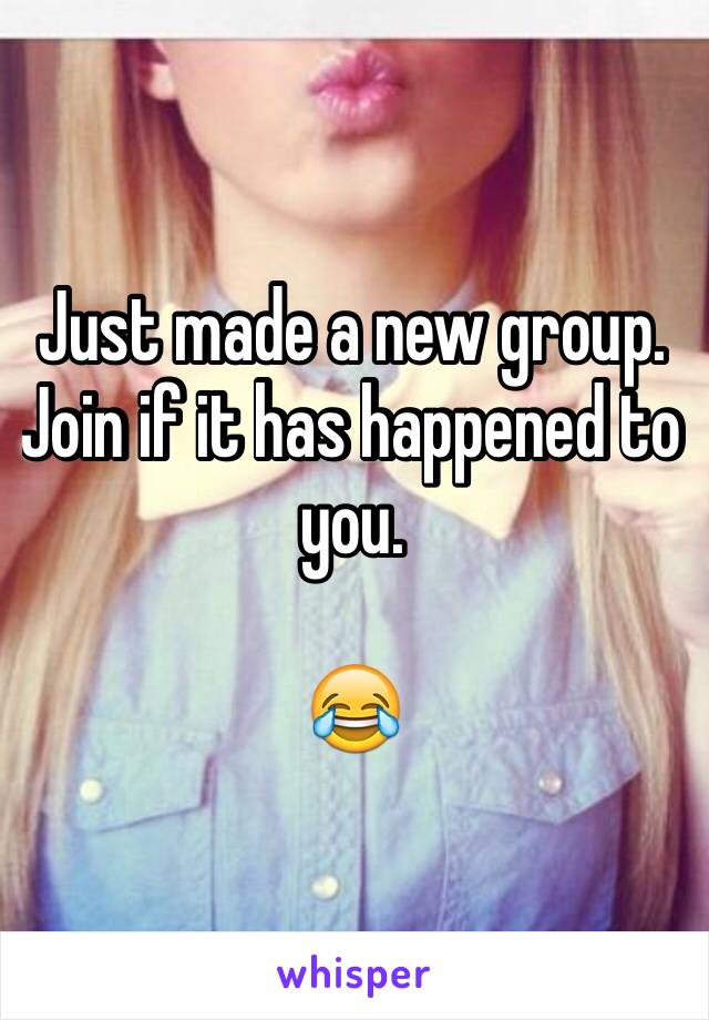 Just made a new group. Join if it has happened to you.   😂