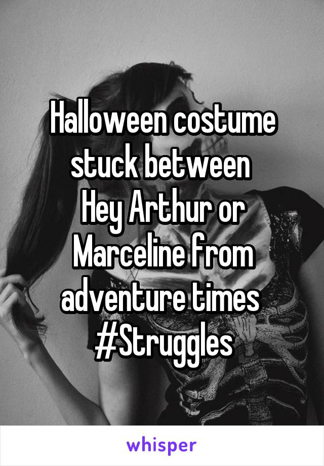 Halloween costume stuck between  Hey Arthur or Marceline from adventure times  #Struggles