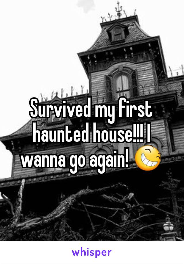 Survived my first haunted house!!! I wanna go again! 😆