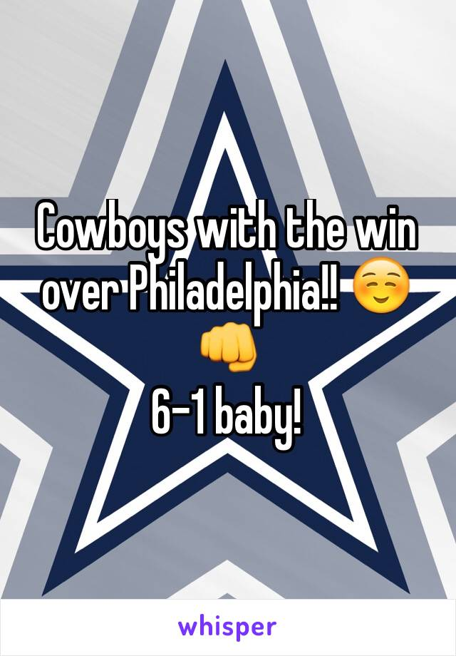Cowboys with the win over Philadelphia!! ☺️👊 6-1 baby!