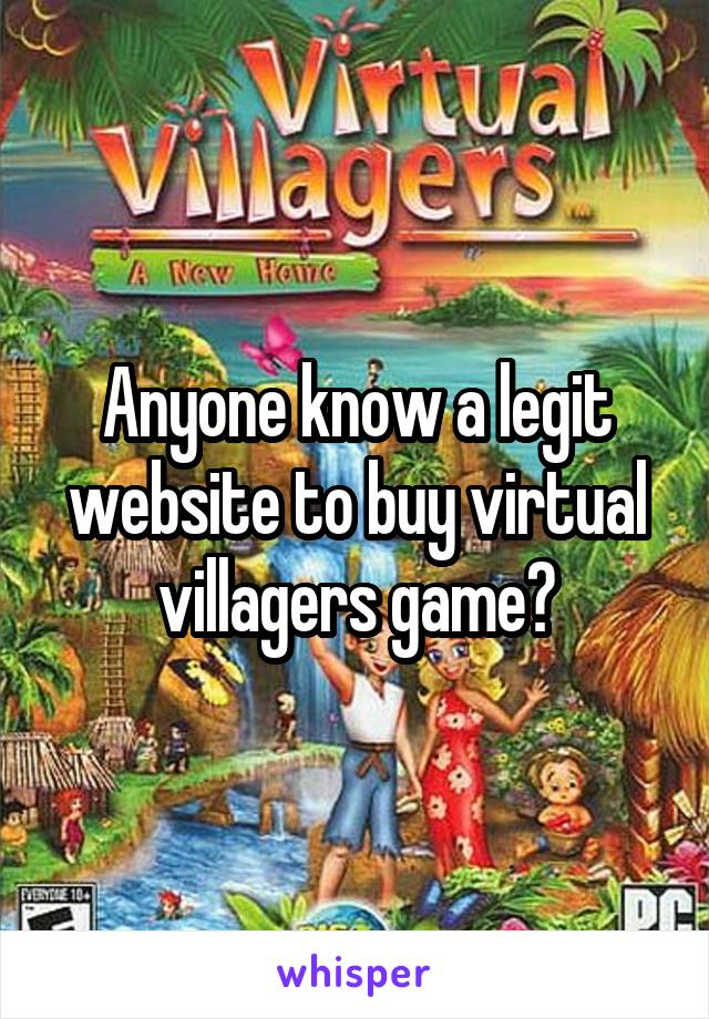 Anyone know a legit website to buy virtual villagers game?