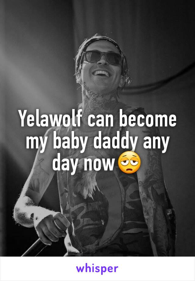 Yelawolf can become my baby daddy any day now😩