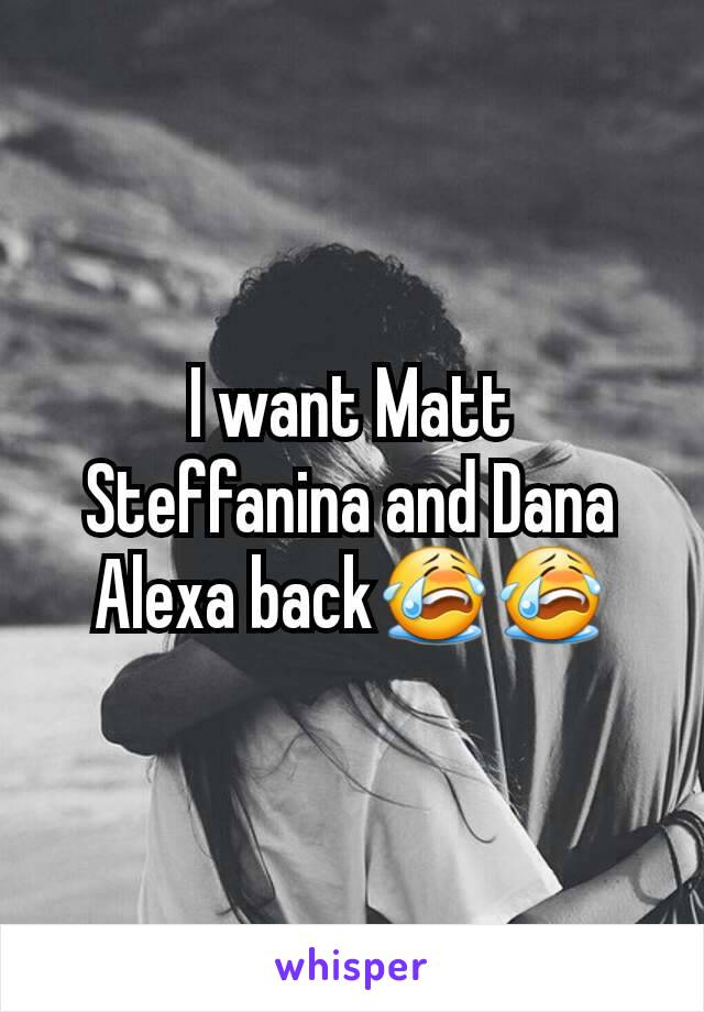 I want Matt Steffanina and Dana Alexa back😭😭