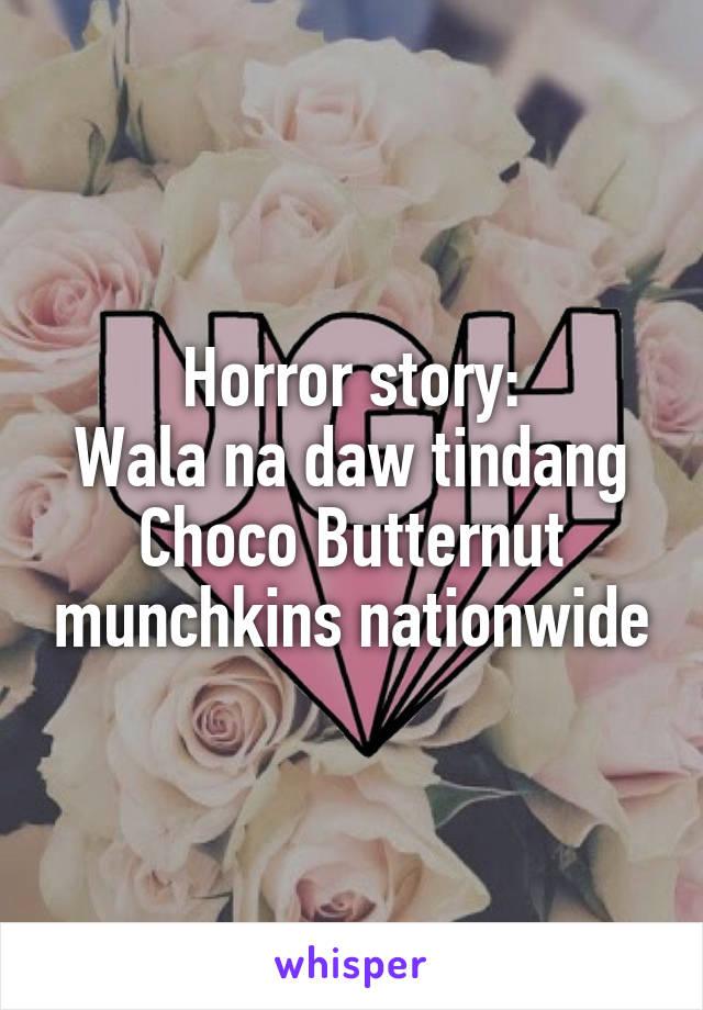 Horror story: Wala na daw tindang Choco Butternut munchkins nationwide