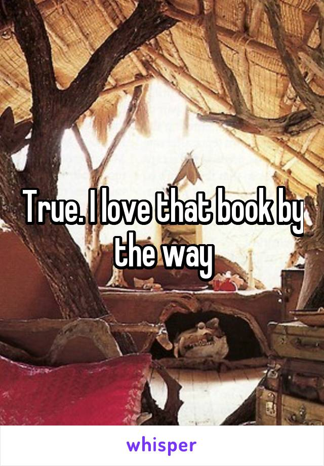 True. I love that book by the way