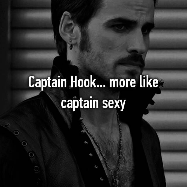 Captain Hook... more like captain sexy 😍