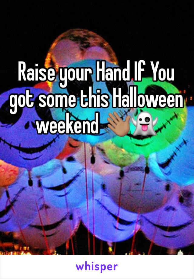 Raise your Hand If You got some this Halloween weekend 👋🏽👻