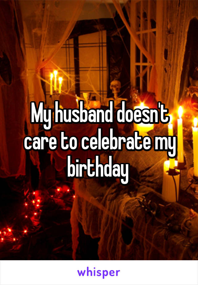 husband doesn t care