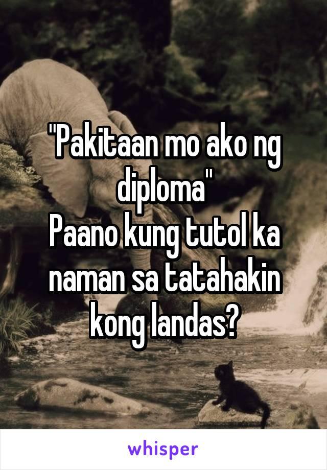 """""""Pakitaan mo ako ng diploma"""" Paano kung tutol ka naman sa tatahakin kong landas?"""