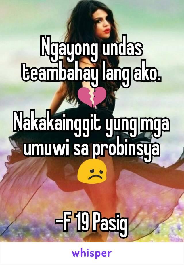Ngayong undas teambahay lang ako. 💔 Nakakainggit yung mga umuwi sa probinsya 😞  -F 19 Pasig