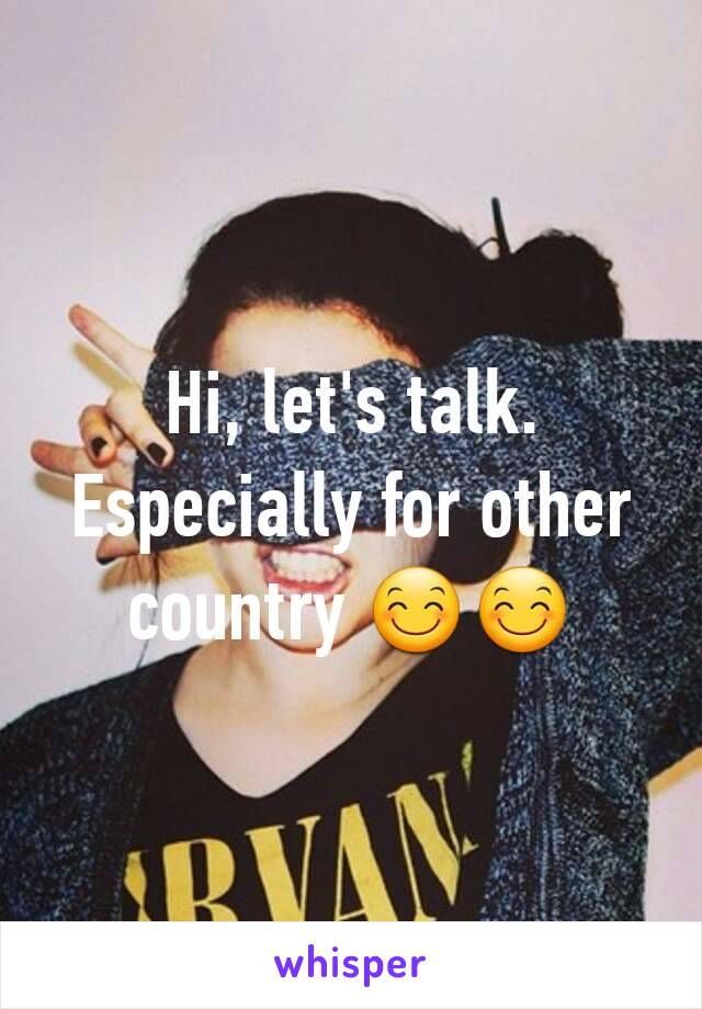 Hi, let's talk. Especially for other country 😊😊