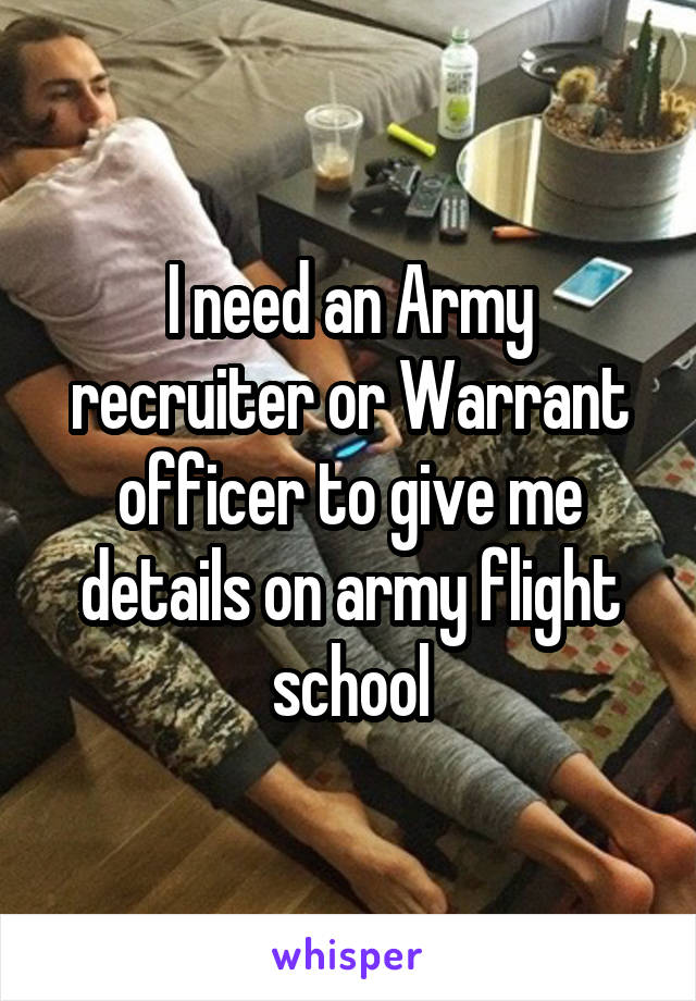 I need an Army recruiter or Warrant officer to give me details on army flight school