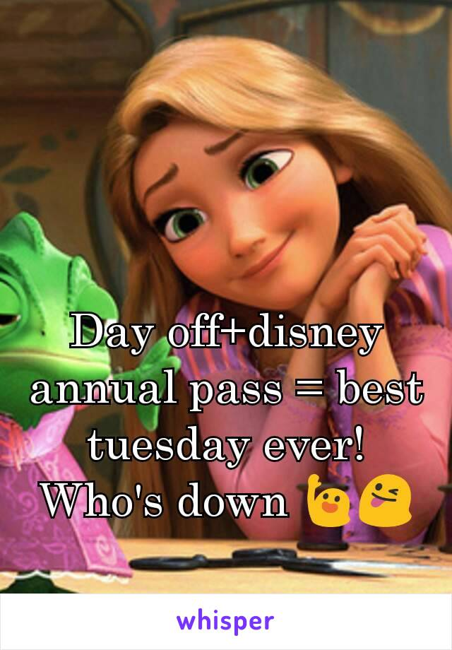 Day off+disney annual pass = best tuesday ever! Who's down 🙋😜