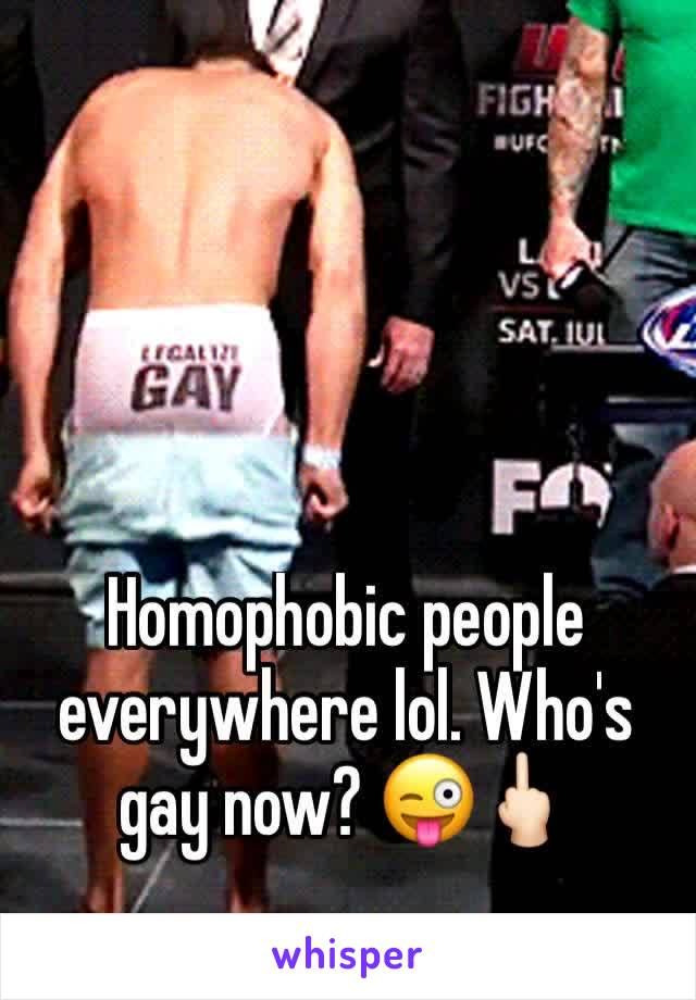 Homophobic people everywhere lol. Who's gay now? 😜🖕🏻