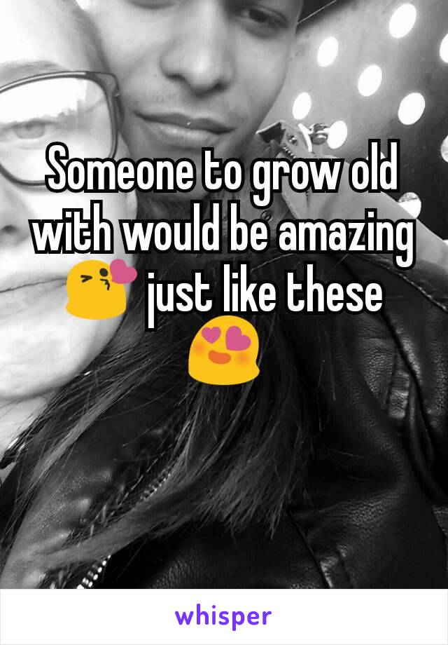Someone to grow old with would be amazing 😘 just like these 😍