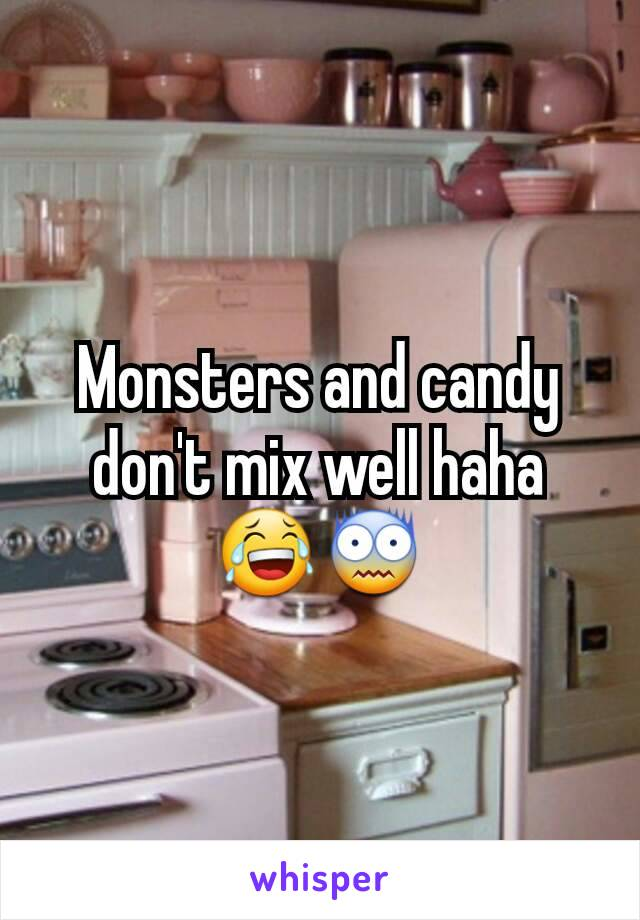 Monsters and candy don't mix well haha 😂😨