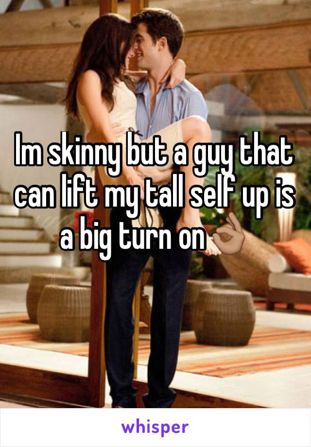 Im skinny but a guy that can lift my tall self up is a big turn on👌🏽