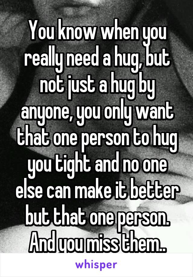 I need a hug from you