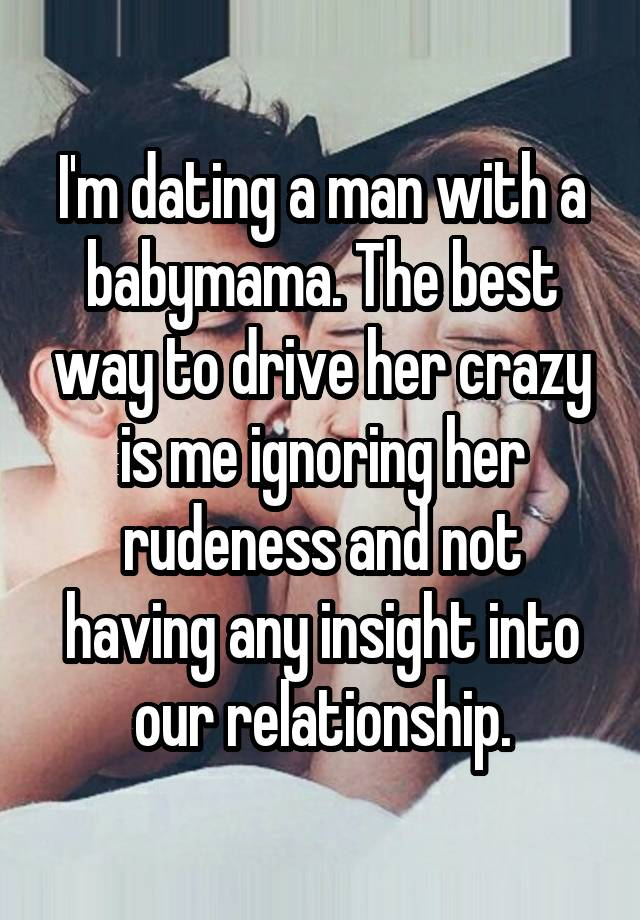 dating a man with a crazy baby mama