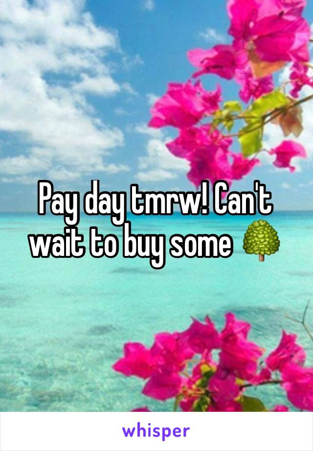 Pay day tmrw! Can't wait to buy some 🌳