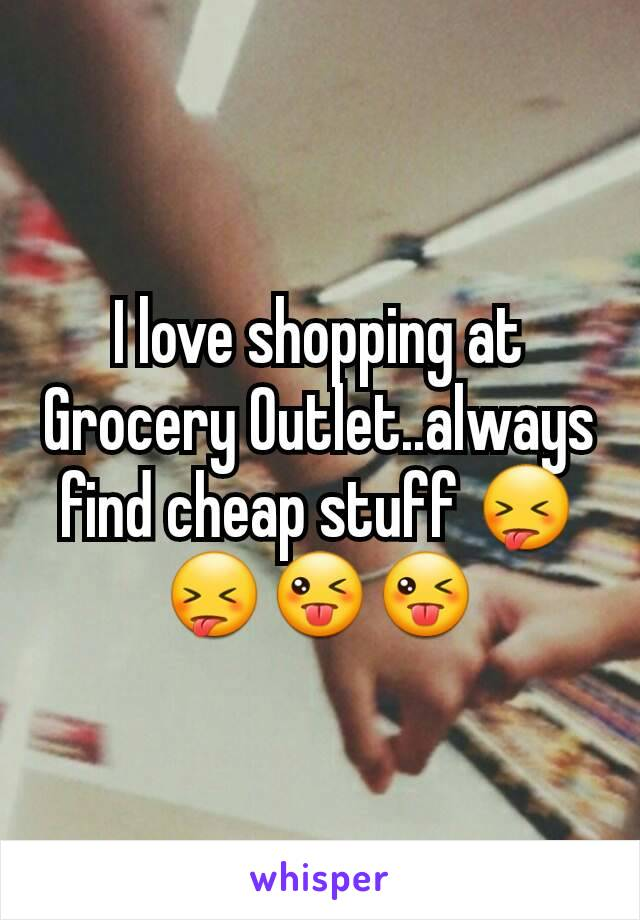 I love shopping at Grocery Outlet..always find cheap stuff 😝😝😜😜
